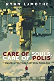 img - for Care of Souls, Care of Polis: Toward a Political Pastoral Theology book / textbook / text book