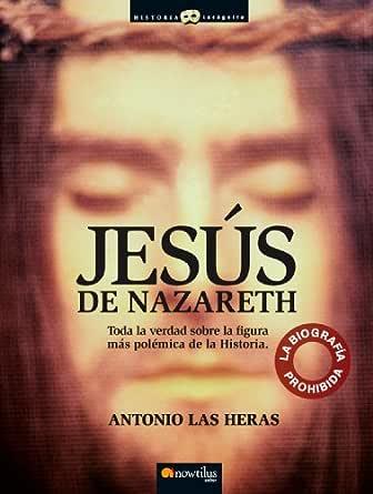 Amazon.com: Jesús de Nazareth (Spanish Edition) eBook: Antonio Las ...