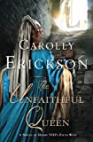 Front cover for the book The Unfaithful Queen: A Novel of Henry VIII's Fifth Wife by Carolly Erickson