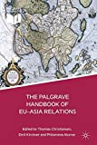 img - for The Palgrave Handbook of EU-Asia Relations (Palgrave Handbooks) book / textbook / text book