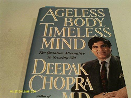 Ageless Body, Timeless Mind by Deepak Chopra M.D.