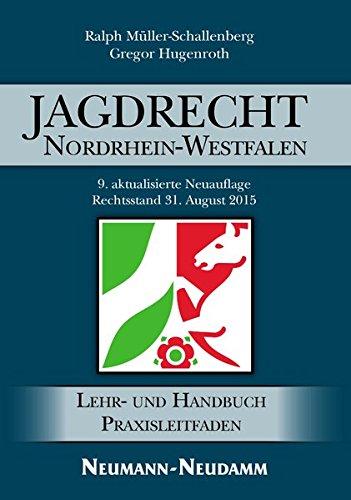 Jagdrecht Nordrhein-Westfalen: Ein Praxisleitfaden für das neue Jagdrecht