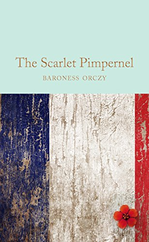 The Scarlet Pimpernel (Macmillan Collector's Library Book 123) (English Edition)