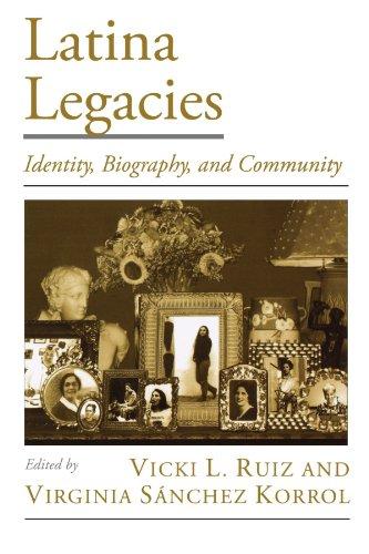 Latina Legacies: Identity, Biography, and Community...