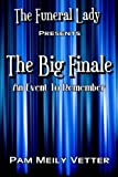 The Funeral Lady: The Big Finale: An Event to Remember