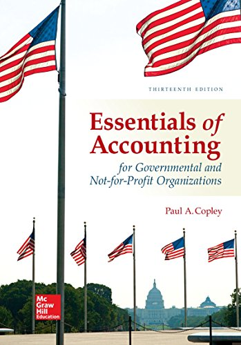 125974101X - Essentials of Accounting for Governmental and Not-for-Profit Organizations