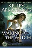 Waking the Witch, Kelley Armstrong, 0525951784