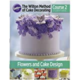 The Wilton Method of Cake Decorating Course 2 Student Guide
