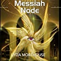 Messiah Node Audiobook by Lyda Morehouse Narrated by Jack R.R. Evans