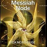 Messiah Node | Lyda Morehouse