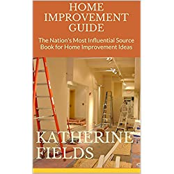 Home Improvement Guide: The Nation's Most Influential Source Book for Home Improvement Ideas