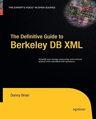 The Definitive Guide to Berkeley DB XML by Danny Brian (2014-11-16)