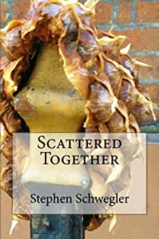 Scattered Together by [Schwegler, Stephen]