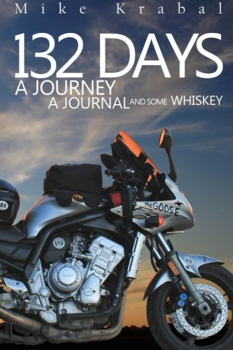 Download 132 Days: A Journey A Journal and some Whiskey ebook