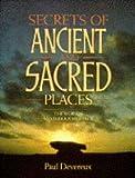 Secrets of Ancient and Sacred Places, Paul Devereux, 0713725931