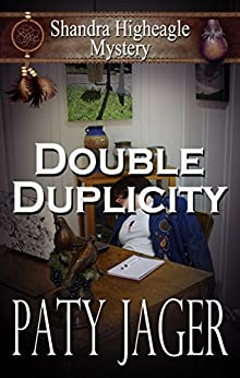 Double Duplicity: A Shandra Higheagle Mystery by [Jager, Paty]