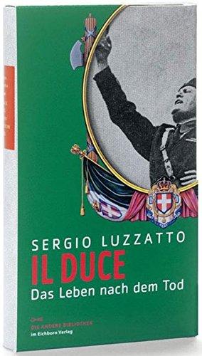 Il Duce: Das Leben nach dem Tod (Die Andere Bibliothek)