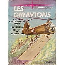 Les Giravions - Histoire, fonctionnement, avenir des hélicoptères, combinés et convertibles