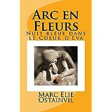 Arc en Fleurs (French Edition)