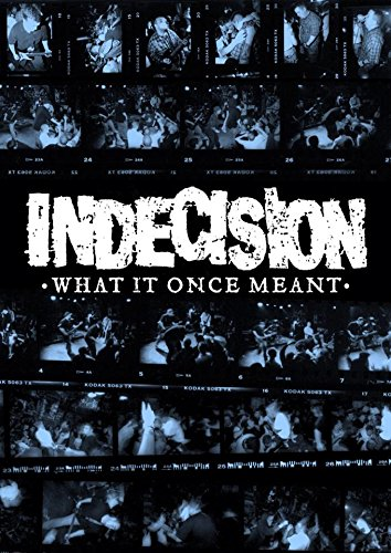 Indecision | What It Once Meant | DVD