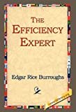 The Efficiency Expert, Edgar Rice Burroughs, 1421807165