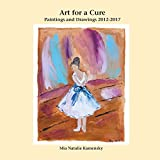 #3: Art for a Cure: Paintings and Drawings 2012-2017