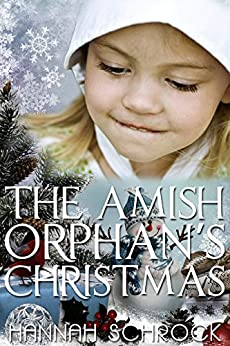 The Amish Orphan's Christmas (Amish Romance) by [Schrock, Hannah]