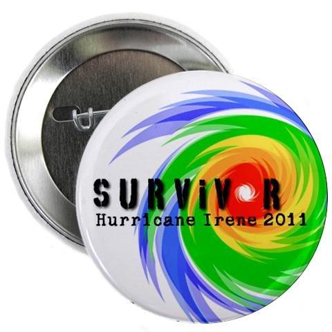 2011 Pinback Button - SURVIVOR 2011 Hurricane Irene 2.25 inch Pinback Button Badge
