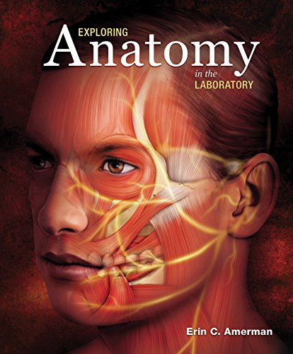 Exploring Anatomy in the Laboratory (Exploring Anatomy & Physiology In The Laboratory)
