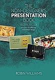 The Non-Designer's Presentation Book: Principles for effective presentation design (2nd Edition)