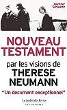 nouveau testament le christ par les visions de th?r?se neumann