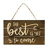 "OUTSHINE -The Best is Yet to Come Wooden Motivational Quote Sign, Rustic Wall Décor, 6""x10"" Hand-Stained and Painted Hanging Home Decoration"