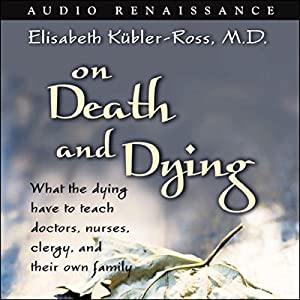 On Death and Dying Hörbuch