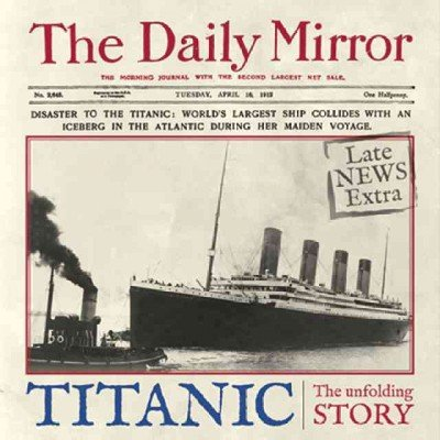 Download Titanic: The Unfolding Story as told by the Daily Mirror pdf