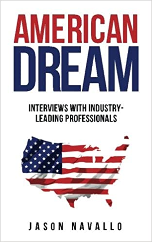 American Dream: Interviews with Industry-Leading ...