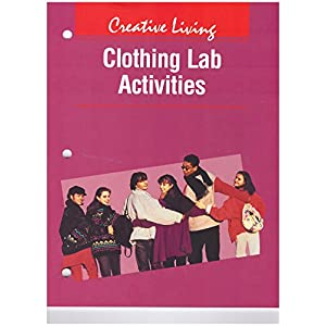 Creative Living Clothing Lab Activities Sixth Edition