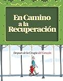 img - for En Camino a la Recuperaci n: Despu s de la Cirug a del Coraz n (Spanish Edition) book / textbook / text book