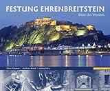 Festung Ehrenbreitstein : Bilder des Wandels, Feinauer, Oliver and Brand, Matthias, 3795425166