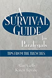 A Survival Guide for Paralegals: Tips from the Trenches (Paralegal Reference Materials)