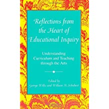 Reflections from the Heart of Educational Inquiry: Understanding Curriculum and Teaching Through the Arts