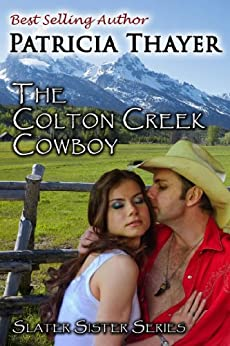 Colton Creek Cowboy (Slater Sisters Book 3) by [Thayer, Patricia]