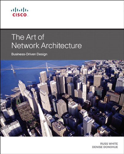 Download The Art of Network Architecture: Business-Driven Design (Networking Technology) Pdf