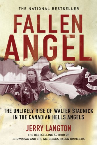 Fallen Angel: The Unlikely Rise of Walter Stadnick and the Canadian Hells Angels by Jerry Langton