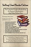 img - for Selling Used Books Online: The Complete Guide to Bookselling at Amazon's Marketplace and Other Online Sites by Stephen Windwalker (June 5, 2002) Paperback book / textbook / text book