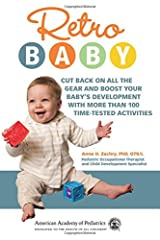 Retro Baby: Cut Back on All the Gear and Boost Your Baby's Development With More Than 100 Time-tested Activities (Retro Development) Paperback
