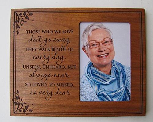 Memorial Sympathy Picture Frame Those Who We Love Don't go Away, They Walk Beside Us Everyday Holds 4x6 Photo with Glass ()