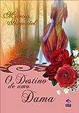O Destino de Uma Dama Livro 1 (Portuguese Edition)