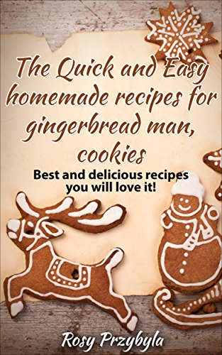 The Quick and Easy homemade recipes for gingerbread man, cookies: Best and delicious recipes you will love it -