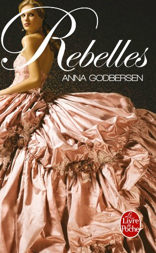 Rebelles Poche – 29 septembre 2010 Anna Godbersen Le Livre de Poche 225312818X Romans d'amour