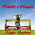Heart to Heart: The True Heart Series, Volume 1 Audiobook by Saxon Bennett, Layce Gardner Narrated by Layce Gardner